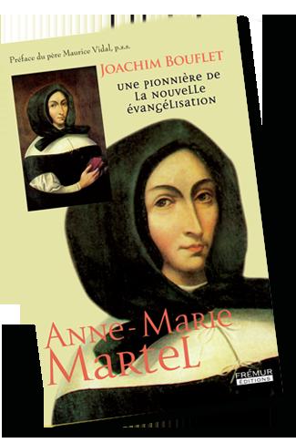 livre sur Anne Marie Martel,fondatrice de la congrégation des soeurs de l'enfant Jésus